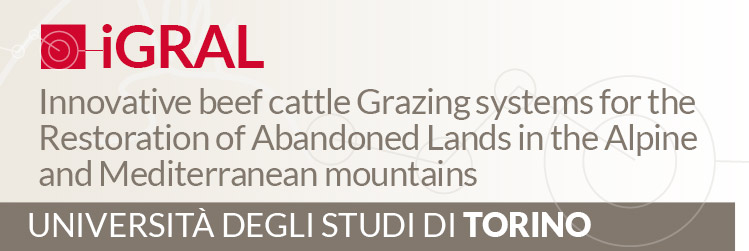 Progetto AGER - AGRICOLTURA DI MONTAGNA - Innovative beef cattle Grazing systems for the Restoration of Abandoned Lands in the Alpine and Mediterranean mountains (iGRAL)